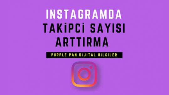 Instagramda Takipçi Sayısı Arttırma