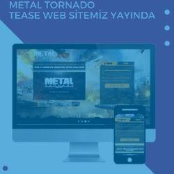METAL TORNADO TEASE PAGE DİZAYN