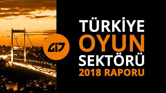 Türkiye Oyun Sektörü 2018 Raporu Yayınlandı