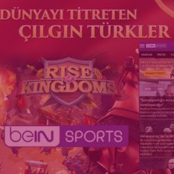 Rise of Kingdoms Bein Sports Projemiz